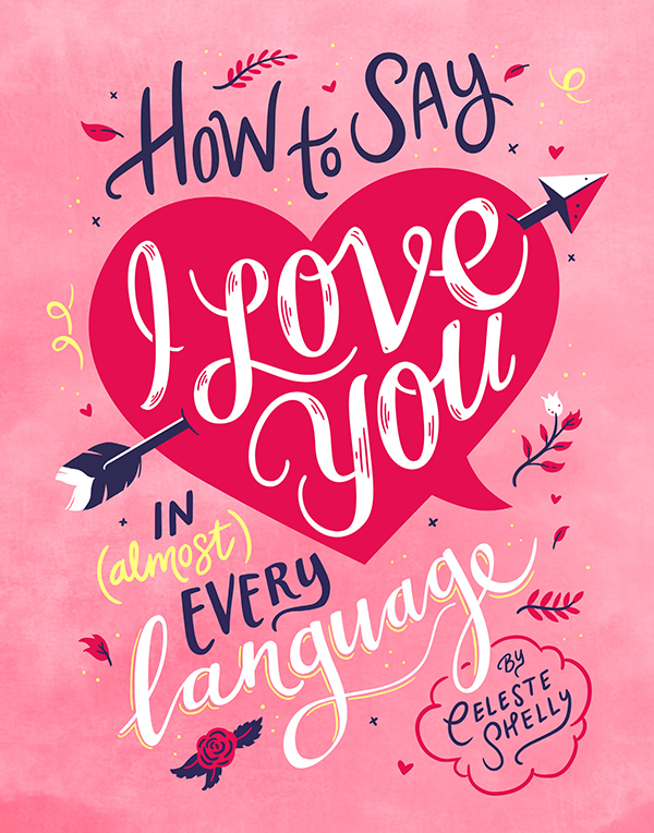... Love You in (Almost) Every Language. ; 